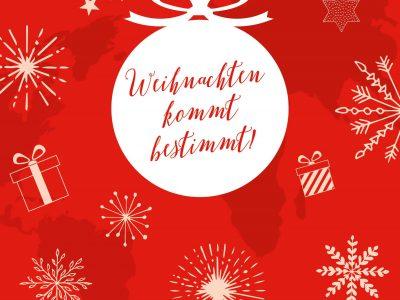 Weihnachten kommt bestimmt!